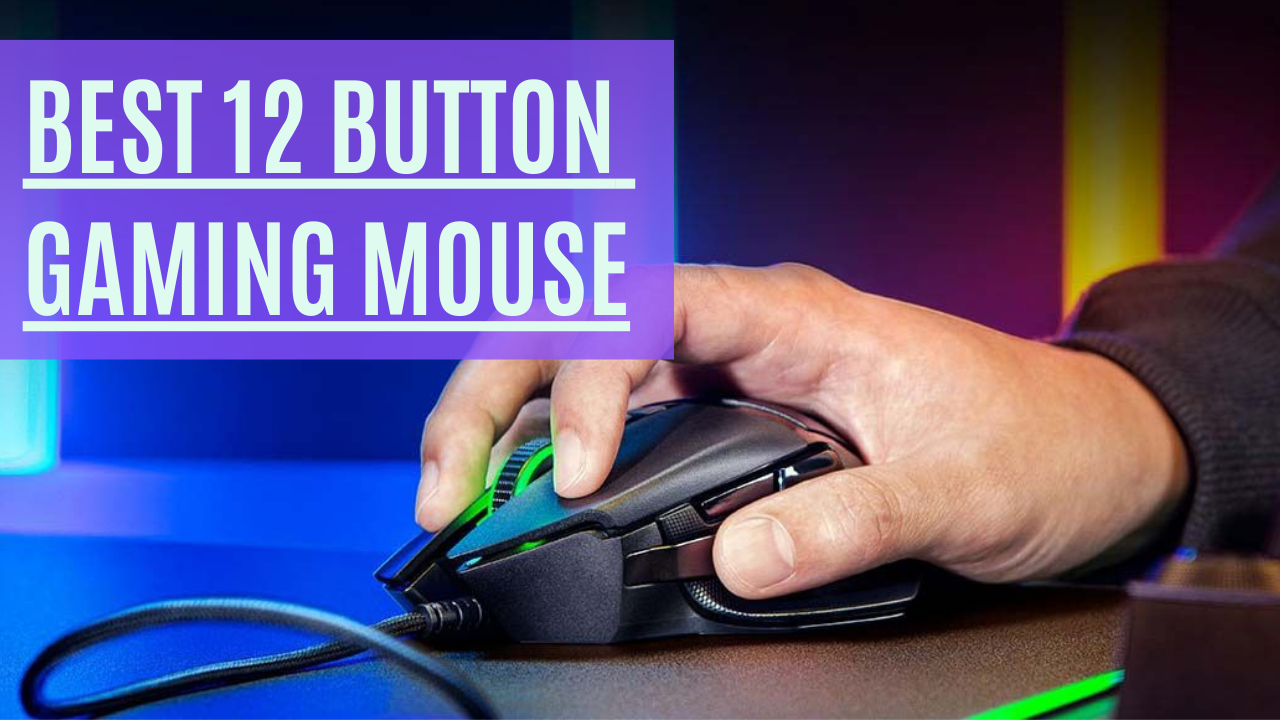 BEST 12 BUTTON GAMING MOUSE FOR PRO GAMERS